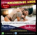 AMARRES DE AMOR , HAZ QUE REGRESE EL AMO