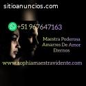 AMARRES ETERNOS +51967647163 MAESTRA SOF
