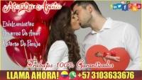 AMARRES DE AMOR E CASANARE +573103633676