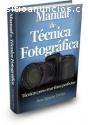 El Manual de Técnica Fotográfica