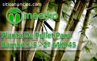 Planta De Pellet Para Bambú 1.5 - 2º MKP